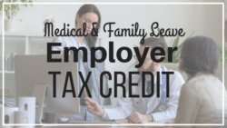 Medical & Family Leave Employer Tax Credit