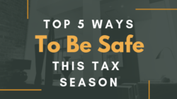 5 Ways to Be Safe this Tax Season